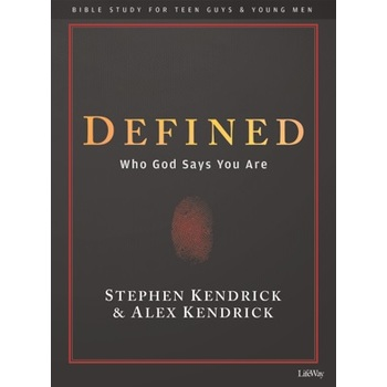 Defined: Bible Study for Teen Guys & Young Men, by Stephen Kendrick & Alex Kendrick, Paperback
