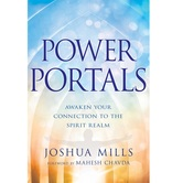 Power Portals: Awaken Your Connection to the Spirit Realm, by Joshua Mills, Paperback