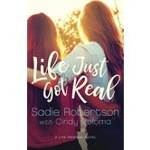 Life Just Got Real: A Live Original Novel, by Sadie Robertson and Cindy Coloma