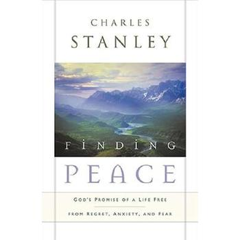 Finding Peace: God's Promise of a Life Free from Regret, Anxiety, and Fear