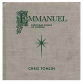 Emmanuel: Christmas Songs Of Worship, by Chris Tomlin, CD