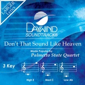 Don't That Sound Like Heaven, Accompaniment Track, As Made Popular by Palmetto State Quartet, CD