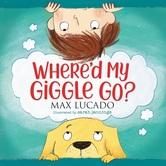 Pre-buy, Whered My Giggle Go, by Max Lucado