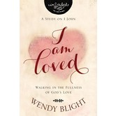 I Am Loved: Walking In The Fullness Of Gods Love, Inscirbed Series, by Wendy Blight