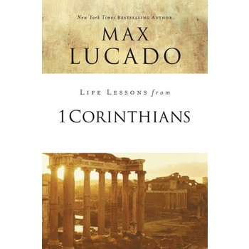 Life Lessons From 1 Corinthians, Life Lessons Series, by Max Lucado, Paperback