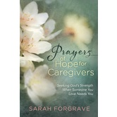 Prayers of Hope for Caregivers, by Sarah Forgrave, Hardcover