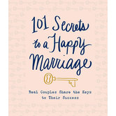 101 Secrets to a Happy Marriage: Real Couples Share Keys to Their Success, by Thomas Nelson