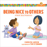 Being Nice to Others: A Book about Rudeness, Growing God's Kids Series, by Carolyn Larsen, Paperback