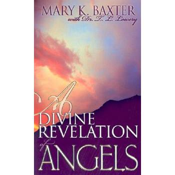 A Divine Revelation of Angels, by Mary K. Baxter and T. L. Lowery