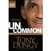 Uncommon: Finding Your Path To Significance, by Tony Dungy and Nathan Whitaker