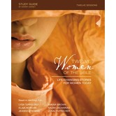 Twelve Women Of The Bible Study Guide: Life-Changing Stories For Women Today, by Sherry Harney