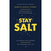 Stay Salt: The World Has Changed: Our Message Must Not, by Rebecca Manley Pippert, Paperback